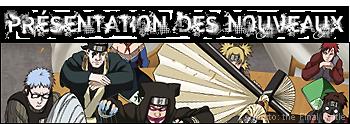 Naruto The Final Battle le forum rpg 06%20Pr%c3%a9sentation%20des%20nouveaux%20membres